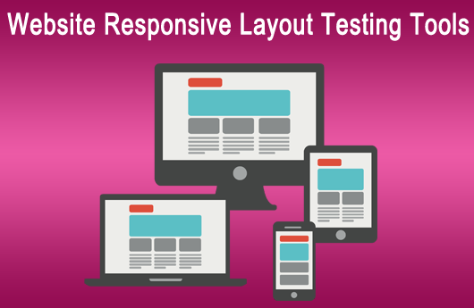 Responsive Layout Testing Tool, Website Testing Tool, Web layout testing tools, Tools for Web Layout Testing Tool, Free Website Layout Testing Tool, Free Website Testing Tool
