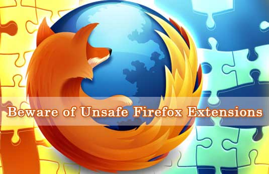 Unsafe Firefox Extensions, Firefox Extensions, Unsafe Firefox Add-Ons, Firefox browser Extensions, Adblock plus, Hola – Firerox Extensions, WOT, Web Trust Services, Antivirus Extensions for Firefox, Fake and Dangerous FirefoxExtensions