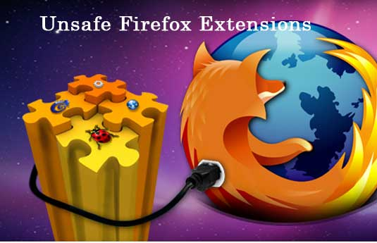 Unsafe Firefox Extensions, Firefox Extensions, Unsafe Firefox Add-Ons, Firefox browser Extensions, Adblock plus, Hola – Firerox Extensions, WOT, Web Trust Services, Antivirus Extensions for Firefox, Fake and Dangerous Firefox Extensions